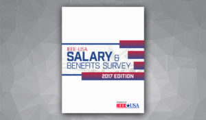 IEEE USA Salary and Benefits Survey 2017 Edition